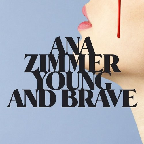 Ana Zimmer - Young And Brave
