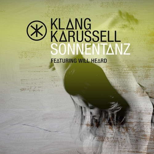 Klangkarussell - Sonnentanz (Sun Don't Shine ft. Will Heard)