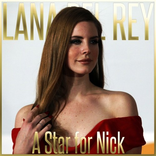Lana Del Rey - A Star for Nick