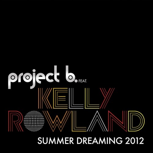 Project B - Summer Dreaming feat. Kelly Rowland