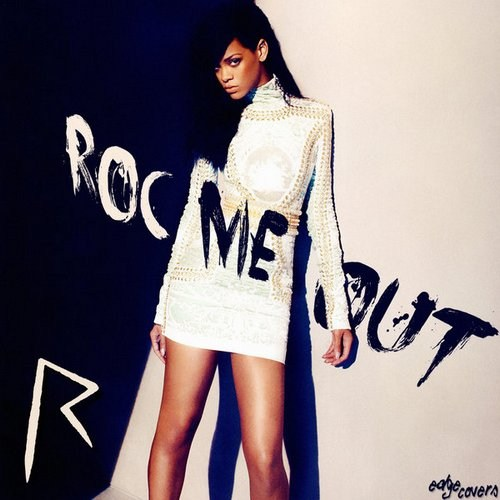 Rihanna - Roc Me Out