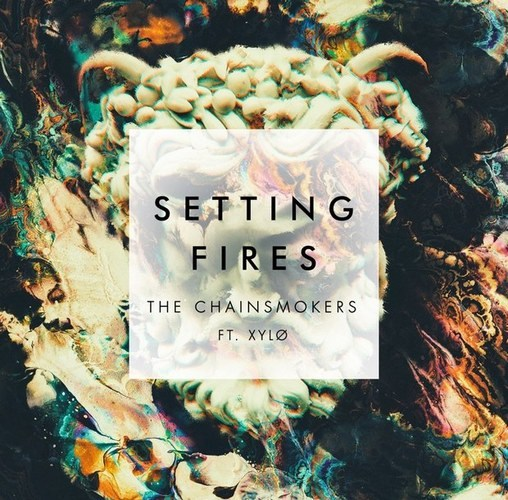 The Chainsmokers - Setting Fires
