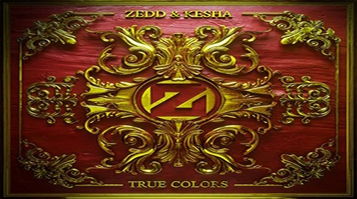 Zedd & Kesha - True Colors