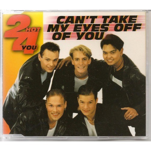 2 Hot 4 You - Can't Take My Eyes Off You