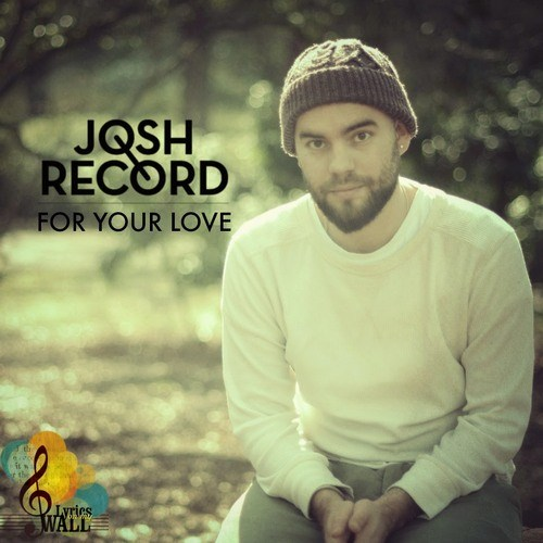 Josh Record - For Your Love